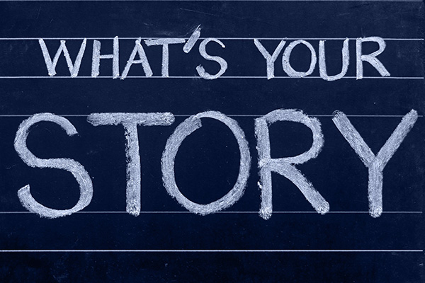 Storytelling - What's your story?